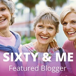 Sixty and Me Featured Blogger Banner 1 - 300x300px - Copy