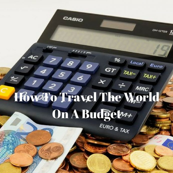 How to travel the world on a budget